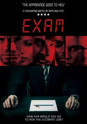 Exam (2009) In this psychological thriller, eight job applicants in a guarded, windowless room are given instruction, exams and 80 minutes to answer one discerning question that may win them a prime position. But they soon discover this is no ordinary test.   Cerebral, genre-bending, excellent!!