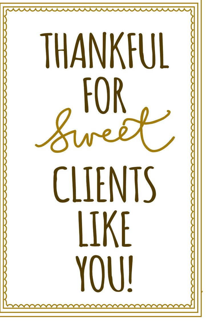 Thankful for sweet clients like you!