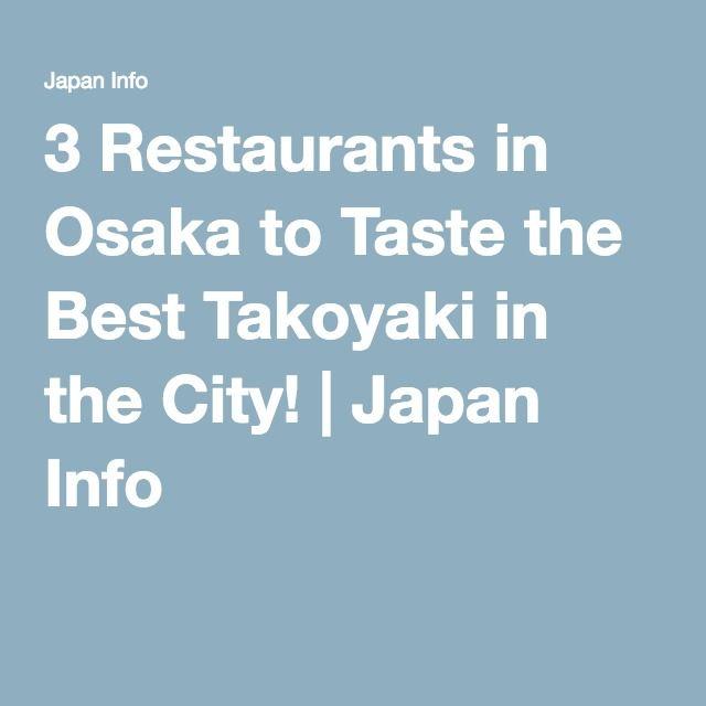3 Restaurants in Osaka to Taste the Best Takoyaki in the City! | Japan Info