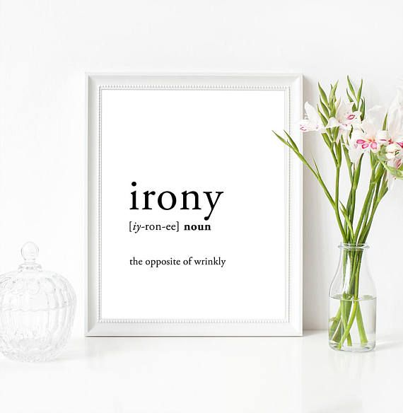 IRONY definition print (Also available as an instant digital download here: https://www.etsy.com/uk/listing/555231136/ ) _________________________________  ✪ WHAT YOU RECEIVE March Hare Prints sell high quality typography art prints in a wide range of sizes, made to order. Designs