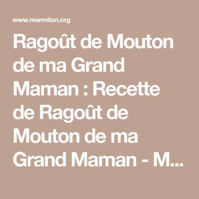 Ragoût de Mouton de ma Grand Maman : Recette de Ragoût de Mouton de ma Grand Maman - Marmiton