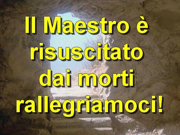 Il Maestro è risuscitato dai morti, rallegriamoci! |-----------> I discepoli erano contristati a cagione della morte di Gesù Cristo, essi stavano facendo cordoglio, ma Gesù apparve loro vivente,...