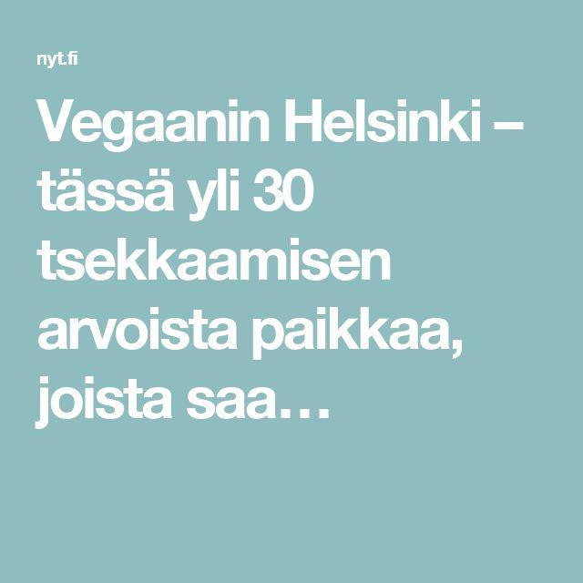 Vegaanin Helsinki – tässä yli 30 tsekkaamisen arvoista paikkaa, joista saa…