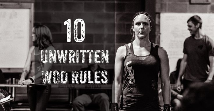 10 Unwritten Rules to Follow at EVERY CrossFit Box...  Don't cheat yourself with no. 7 !!
