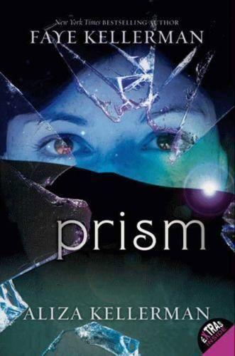 Prism by Aliza Kellerman and Faye Kellerman (2010, Paperback)