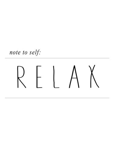 Note to Self: Relax - Black and White Typography  Art Print