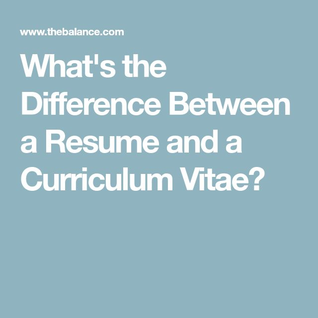 What's the Difference Between a Resume and a Curriculum Vitae?