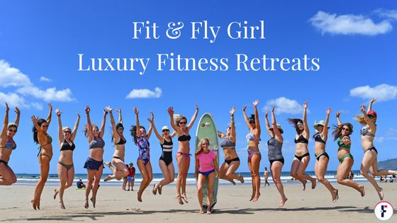 Fit and Fly Girl Luxury Fitness Retreats