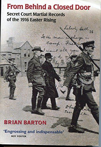 From Behind a Closed Door: Secret Court Martial Records of the Easter Rising by Brian Barton (1-Mar-2002) Paperback http://www.easterdepot.com/from-behind-a-closed-door-secret-court-martial-records-of-the-easter-rising-by-brian-barton-1-mar-2002-paperback/ #easter