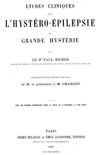 Études cliniques sur l'hystéro-épilepsie ou grande hystérie, 1881. Paul Richer (http://www.pinterest.com/pin/287386019945304006/), Hôpital de la Salpêtrière, Paris.