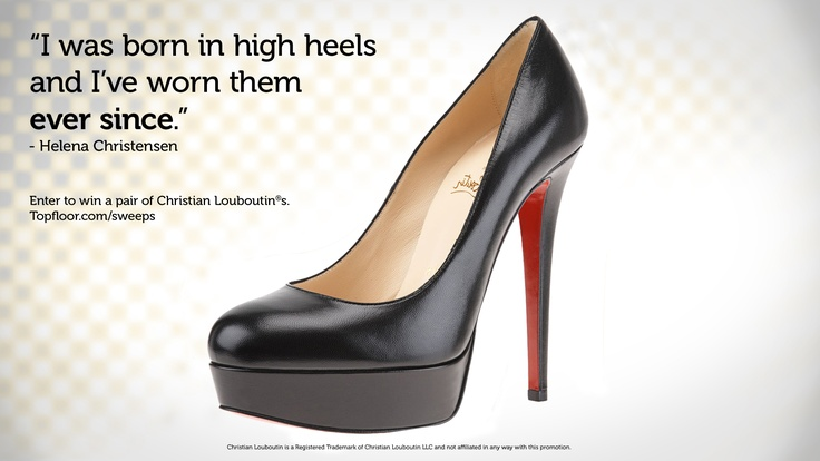 OH MY COW.  Totally entered.  Enter to win a pair of Christain Louboutin(R)s at Topfloor.com/sweeps