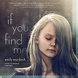 Amazon.com: If You Find Me (Audible Audio Edition): Emily Murdoch, Tai Sammons, Inc. Blackstone Audio: Books
