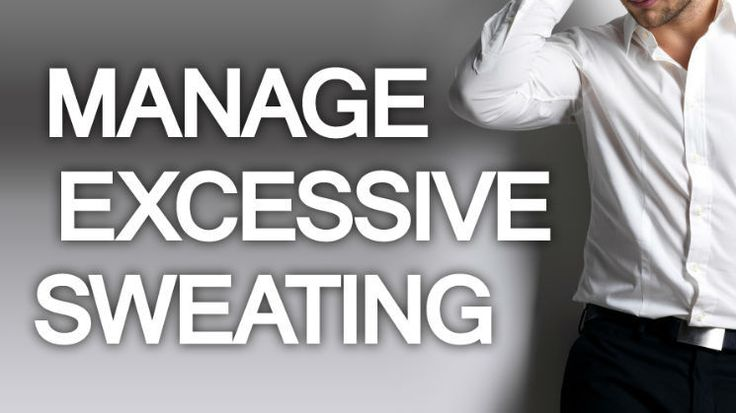 Manage Excessive Sweating – Men's Grooming Tips