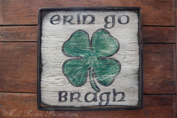Early looking Long ERIN GO BRAGH Wooden Sign Irish Greeting by MillRiverPrimitives on Etsy