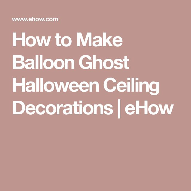 How to Make Balloon Ghost Halloween Ceiling Decorations | eHow