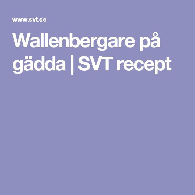 Wallenbergare på gädda   SVT recept