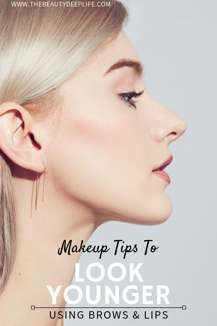 Makeup Tips To Look 10 Years Younger Simple Tips And Tricks For Women In Their 30 S And 40 S Over 40 A In 2020 Makeup Tips To Look Younger Makeup Tips Look Younger