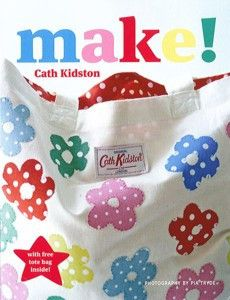 Make! by Cath Kidston  Cath Kidston has long been a fabulous designer of beautiful fabrics, and now ... $29.00 #make #cathkidston
