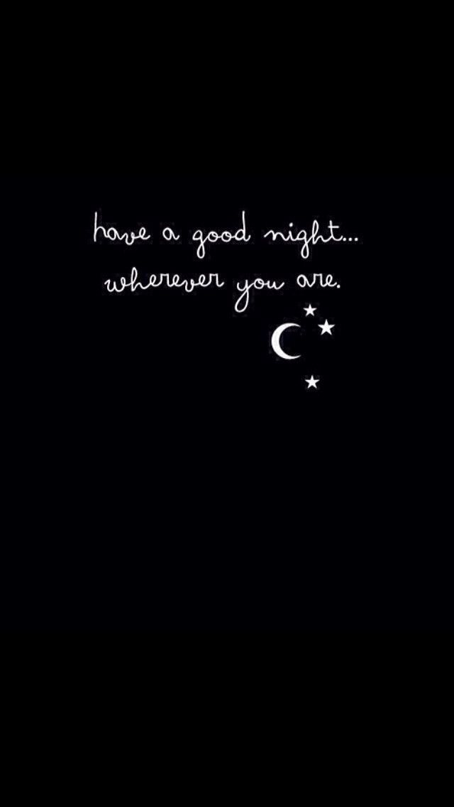 Have a good night... wherever you are | quotes | wisdom | advice | life lessons