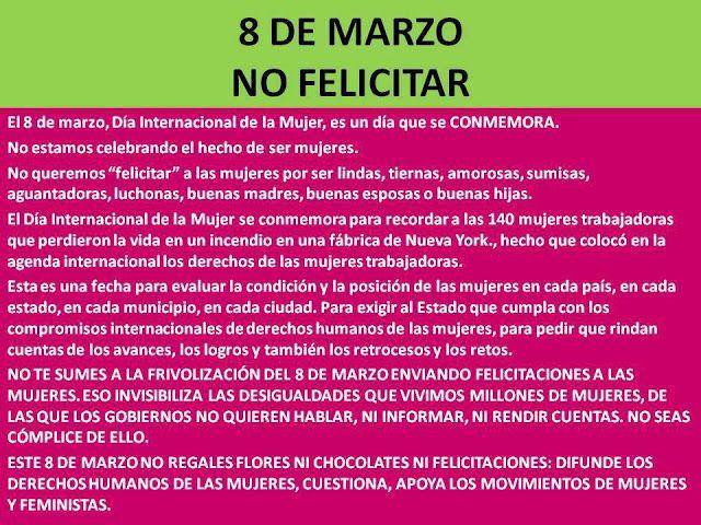 MUJERES SIN FRONTERAS....Y sin bozal: 8 DE MARZO. NO FELICITES, NO CELEBRES
