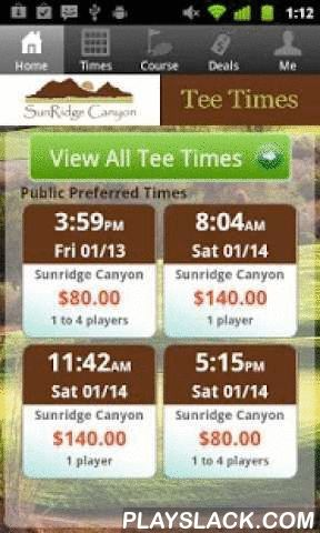 SunRidge Canyon Tee Times  Android App - playslack.com , The SunRidge Canyon Golf Club app includes custom tee time bookings with easy tap navigation and booking of tee times. The app also supports promotion code discounts with a deals section, course information and an account page to look up past reservations and share these reservations with your playing partners via text and email.