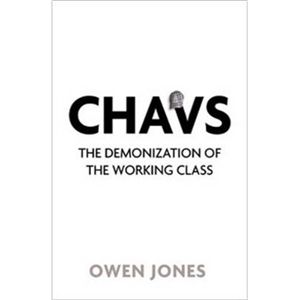 The Demonization of the Working Class by Owen Jones