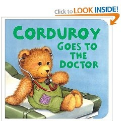 Suggested book for toddlers: Corduroy goes to the doctor