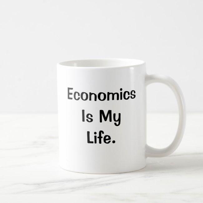 Economist Funny Profound Quote And Slogan Coffee Mug Wisequotes Wisdom Quotes Economist Quotes Profound Quotes Economics Quotes