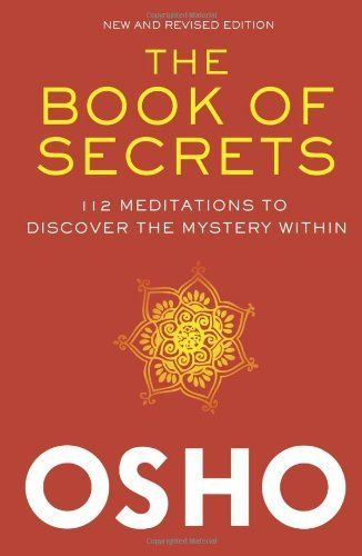 The Book of Secrets: 112 Meditations to Discover the Mystery Within by Osho,Worth Reading, Bestselling Book, Hidden Mysteries, Book Online, Book Worth, Discover, Book Ebook, Recommendations Book, 112 Meditation