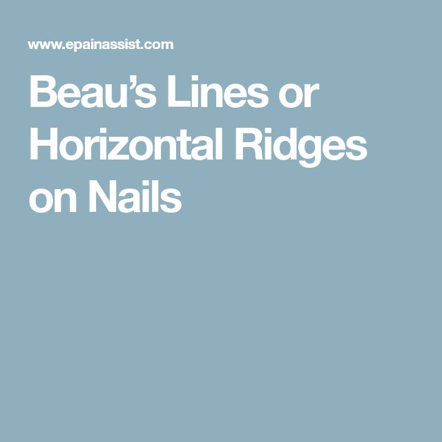 Beau's Lines or Horizontal Ridges on Nails