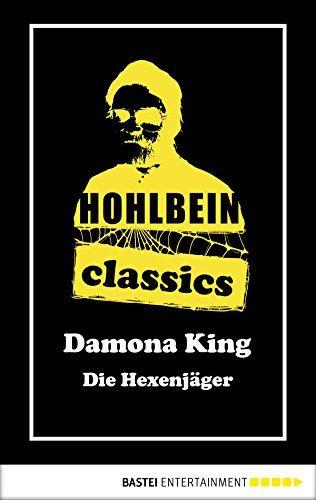Hohlbein Classics – Die Hexenjäger: Ein Damona King Roman #Die, #Hexenj, #Hoh…