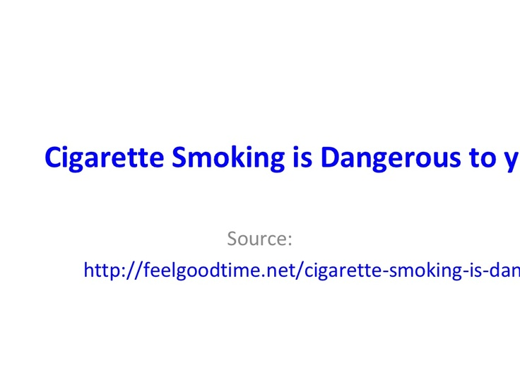 smoking is dangerous to your health essay Webmd gives you the pros and cons of vaping so you can decide if e smoking cessation health center topic it can be dangerous diacetyl is a well-known.