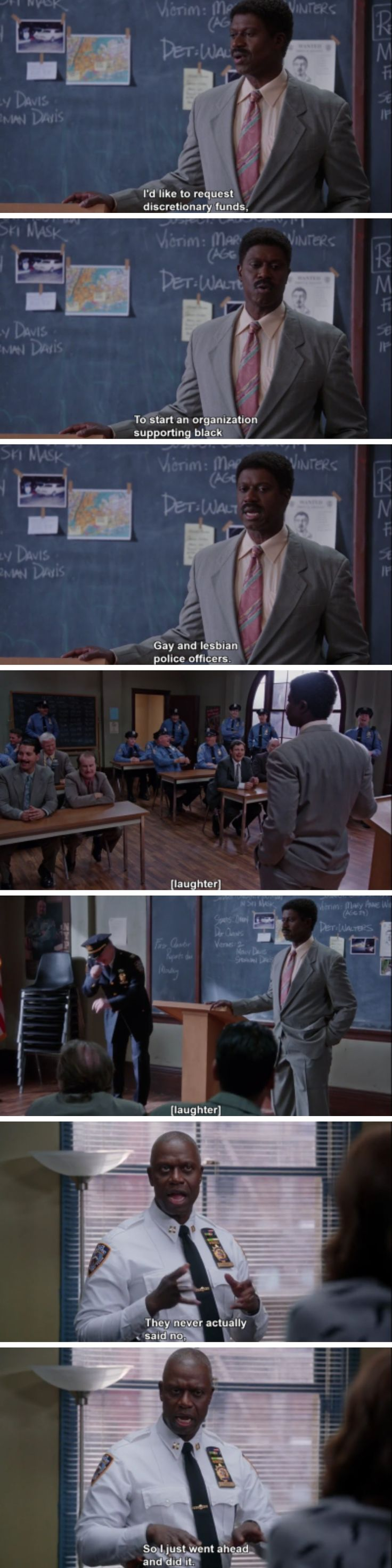 YOU GO CAPTAIN HOLT!...Captain Holt is the BEST