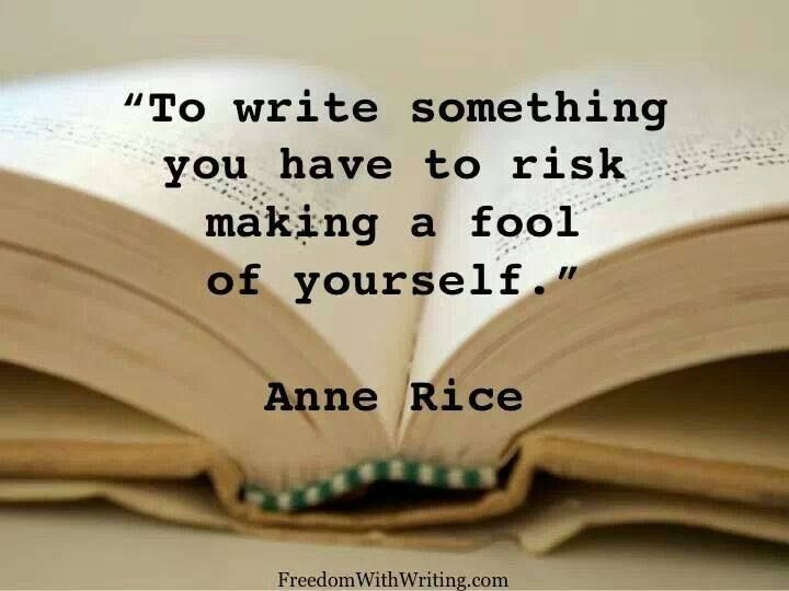 u0026quot to write something you have to risk making a fool of yourself  u0026quot