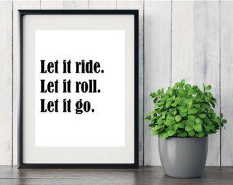Let It Ride - Bring Instagram into your Home! Ryan Adams Quote