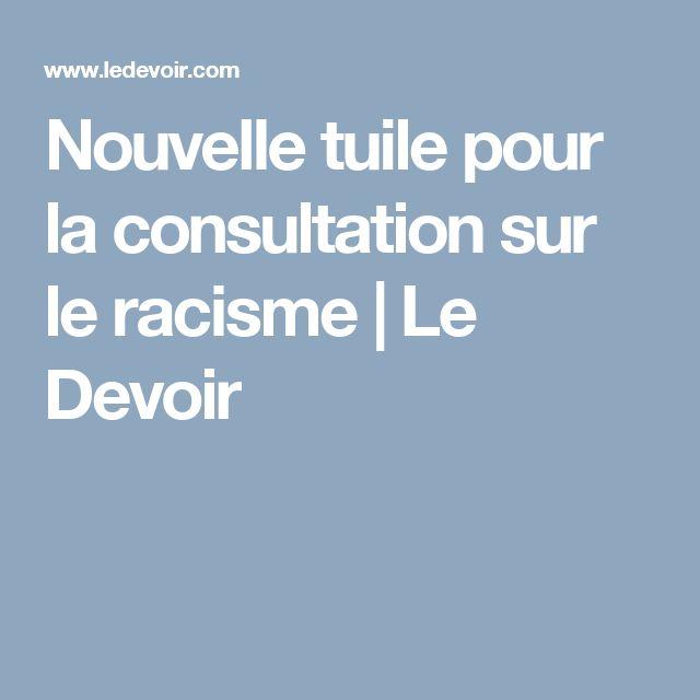 Nouvelle tuile pour la consultation sur le racisme | Le Devoir