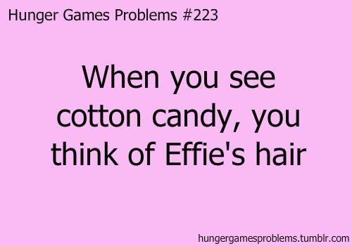 Hunger Games Problem #223 So true!!! But also anything extravagant!