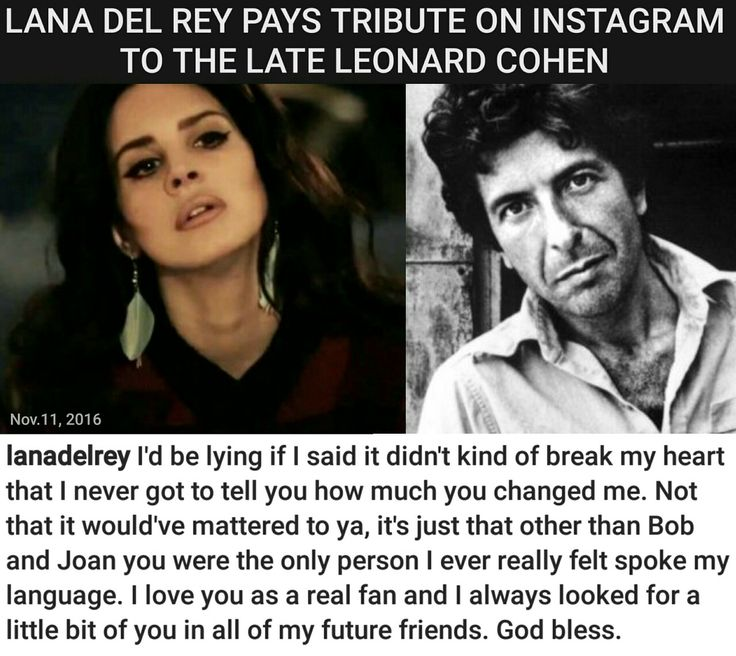 Lana Del Rey's words for the legendary singer-songwriter Leonard Cohen who died last Monday (Nov.7, 2016) #LDR #Chelsea_Hotel_No2 #quotes