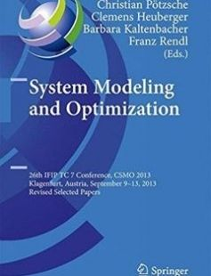 System Modeling and Optimization: 26th IFIP TC 7 Conference CSMO 2013 Klagenfurt Austria September 9-13 2013 Revised Selected Papers 2014th Edition free download by Christian Pötzsche Clemens Heuberger Barbara Kaltenbacher ISBN: 9783662455036 with BooksBob. Fast and free eBooks download.  The post System Modeling and Optimization: 26th IFIP TC 7 Conference CSMO 2013 Klagenfurt Austria September 9-13 2013 Revised Selected Papers 2014th Edition Free Download appeared first on Booksbob.com.