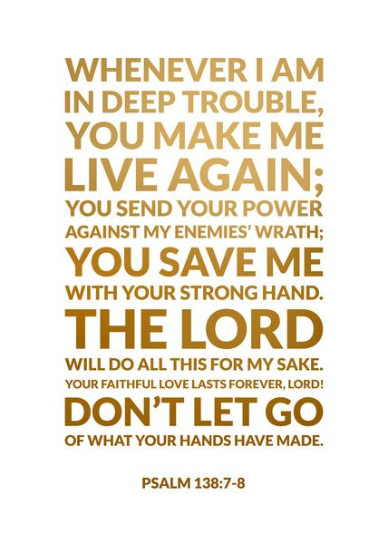 Psalm 138:7-8 Art Print