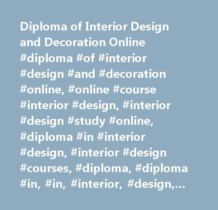 Diploma of Interior Design and Decoration Online #diploma #of #interior #design #and #decoration #online, #online #course #interior #design, #interior #design #study #online, #diploma #in #interior #design, #interior #design #courses, #diploma, #diploma #in, #in, #interior, #design, #online #interior #design #diploma, #interior #design #course, #online #interior #design #course, #online #diploma #in #interior #design, #online #interior #design #courses, #certificate #in #interior #design…