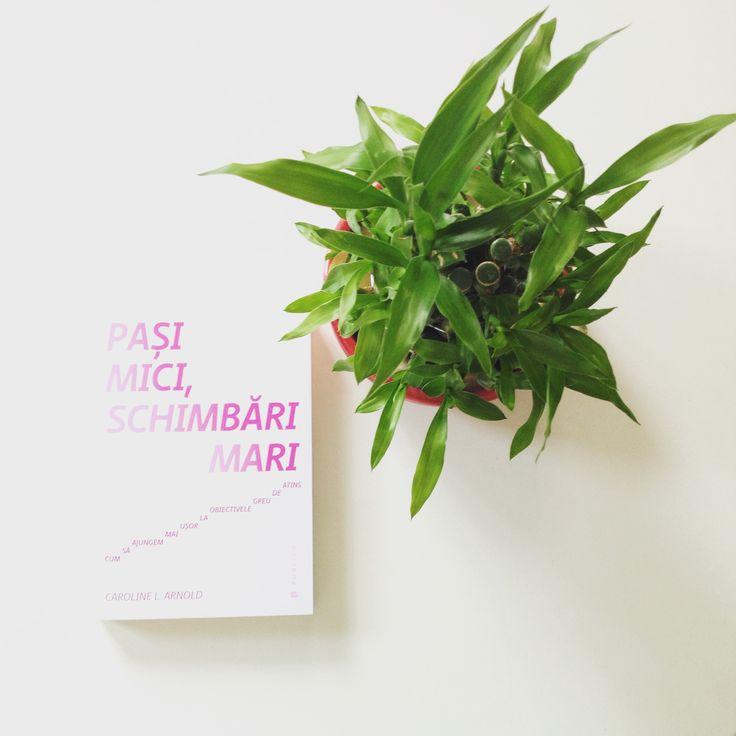 Pași mici, schimbări mari. Cum să ajungem mai uşor la obiectivele greu de atins - de Caroline Arnold #microrezolutii #SelfHelpWithATwist #sustainablegrowth #smallmovebigchange #romanianedition #editurapublica