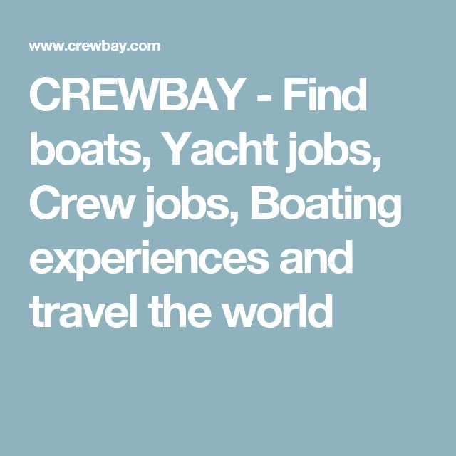 CREWBAY - Find boats, Yacht jobs, Crew jobs, Boating experiences and travel the world