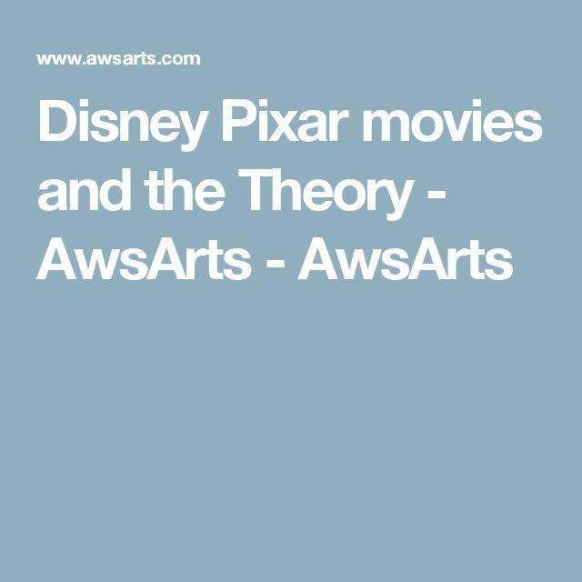 Disney Pixar movies and the Theory - AwsArts - AwsArts
