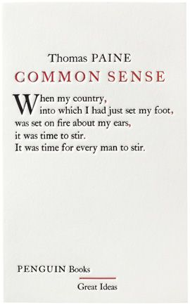 thomas paine and common sense essay The book common sense by thomas paine is a warning to the common men about the evilness of british government and the monarchy in this book he writes to the.