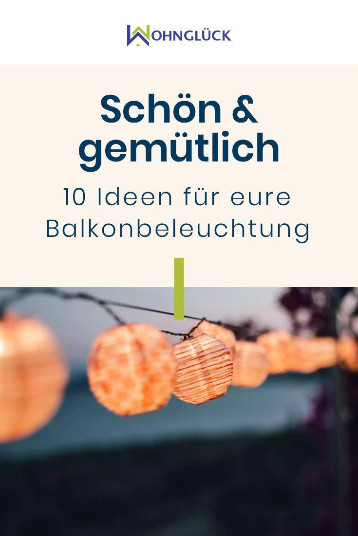 Schön & gemütlich: 10 Ideen für eure Balkonbeleuchtung