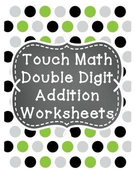 This is a set of 8 touch math worksheets that contain double digits.  The worksheets become more advanced as students move through the set.  The sheets begin with double digit addition without regrouping, continue with regrouping (carrying 1), and eventually students complete the worksheets with minimal visual cues.