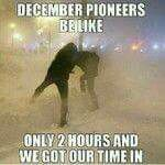 December pioneers be like only 2 hours and we got our time in.