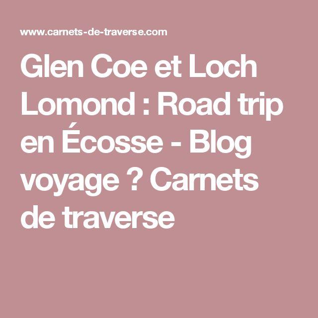 Glen Coe et Loch Lomond : Road trip en Écosse - Blog voyage ✖ Carnets de traverse