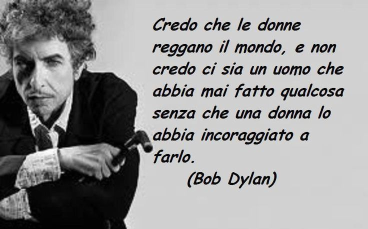 Credo che Bob Dylan sia un grande